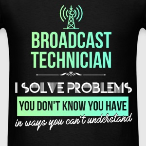 Broadcast technician - Broadcast technician. I sol - Men's T-Shirt