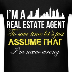 Real estate agent - I'm a real estate agent. To sa - Men's T-Shirt
