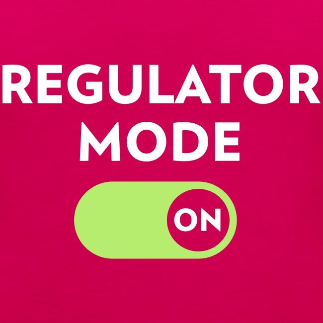Regulator Mode On