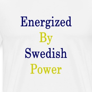 energized_by_swedish_power_ T-Shirts - Men's Premium T-Shirt
