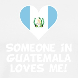 Someone In Guatemala Loves Me - Men's Premium T-Shirt