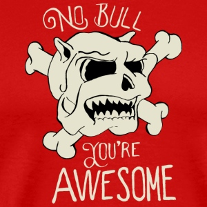 No Bull You're Awesome - Men's Premium T-Shirt