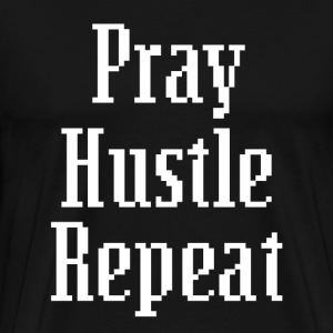 Pray Hustle Repeat shirt - Men's Premium T-Shirt