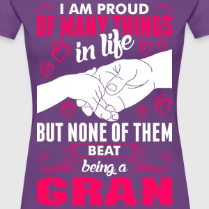 Im Proud Of Many Things In Life Beat Being A Gran T-Shirts - Women's Premium T-Shirt