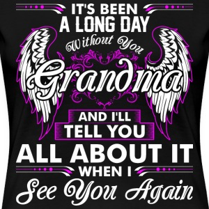 Its Been A Long Day Without You Grandma T-Shirts - Women's Premium T-Shirt