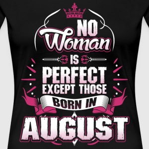No Woman Is Perfect Born In August T-Shirts - Women's Premium T-Shirt