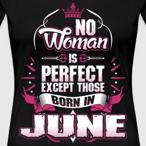 No Woman Is Perfect Born In June T-Shirts - Women's Premium T-Shirt