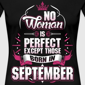 No Woman Is Perfect Born In September T-Shirts - Women's Premium T-Shirt