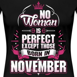 No Woman Is Perfect Born In November T-Shirts - Women's Premium T-Shirt