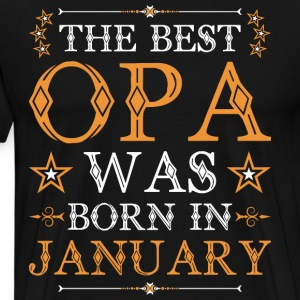 The Best Opa Was Born In January T-Shirts - Men's Premium T-Shirt