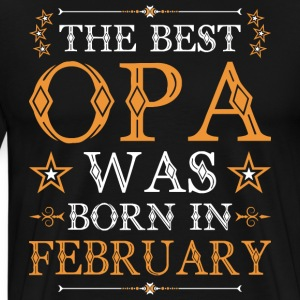 The Best Opa Was Born In February T-Shirts - Men's Premium T-Shirt