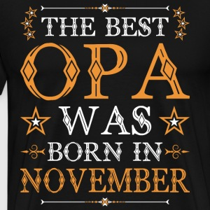 The Best Opa Was Born In November T-Shirts - Men's Premium T-Shirt