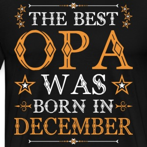 The Best Opa Was Born In December T-Shirts - Men's Premium T-Shirt