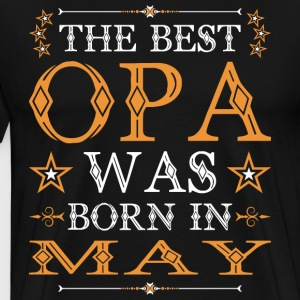 The Best Opa Was Born In May T-Shirts - Men's Premium T-Shirt