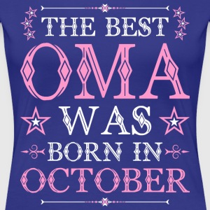 The Best Oma Was Born In October T-Shirts - Women's Premium T-Shirt