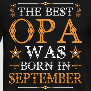 ThThe Best Opa Was Born In September T-Shirts - Men's Premium T-Shirt