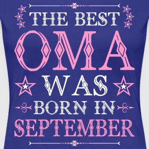 The Best Oma Was Born In September T-Shirts - Women's Premium T-Shirt