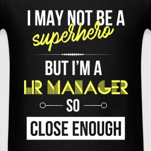 HR Manager - I'm not a superhero but I'm a HR Mana - Men's T-Shirt