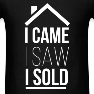 Real Estate Agent - I came, I saw, I sold - Men's T-Shirt
