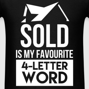 Real Estate Agent - Sold is my favourite 4-letter  - Men's T-Shirt