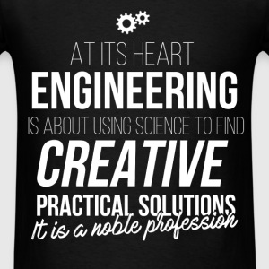 Robotics Engineer - At its heart engineering is ab - Men's T-Shirt