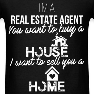 Real Estate Agent - I'm a real estate agent. You w - Men's T-Shirt