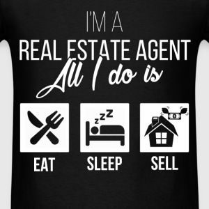Real Estate Agent - I'm a real estate agent. All I - Men's T-Shirt