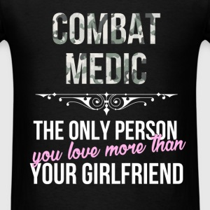 Combat Medic - Combat Medic - the only person you  - Men's T-Shirt