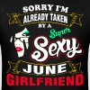 Sorry I Am Already Taken By a Super Sexy June Girl - Men's T-Shirt