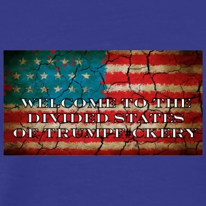 Welcome to the Divided States of Trumpf#ckery - Men's Premium T-Shirt