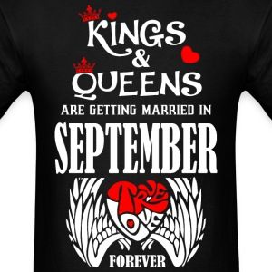 Kings & Queens Are Getting Married in September Tr - Men's T-Shirt