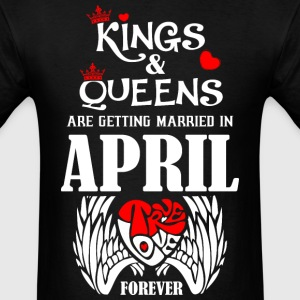Kings & Queens Are Getting Married in April True L - Men's T-Shirt