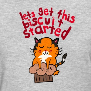 Let's get this Biscuit Started! T-Shirts - Women's T-Shirt