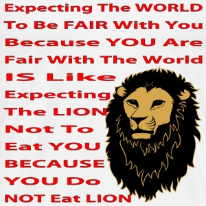 Is Like Expecting The Lion To Not Eat You Because  - Men's Premium T-Shirt