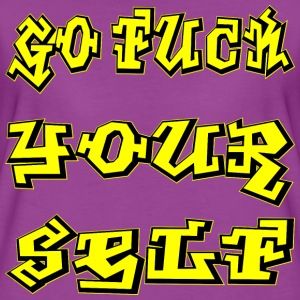 Go Fuck Your Self Graffiti  - Women's Premium T-Shirt