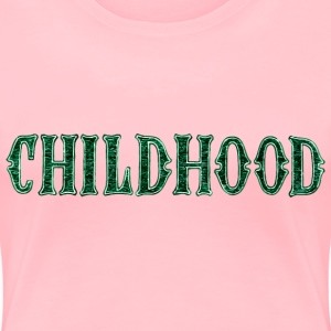 Noble characteristic typography childhood - Women's Premium T-Shirt