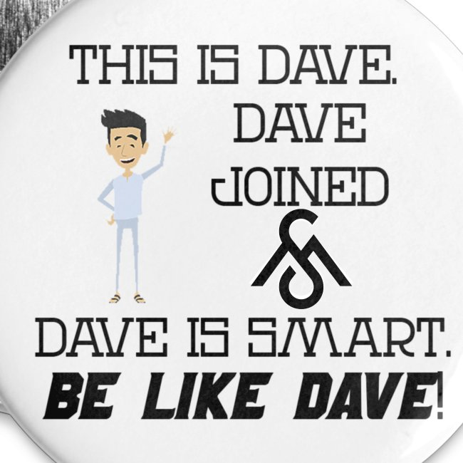 Be Like Dave Button
