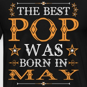 The Best Pop Was Born In May T-Shirts - Men's Premium T-Shirt