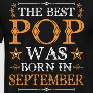 The Best Pop Was Born In Septemmber T-Shirts - Men's Premium T-Shirt