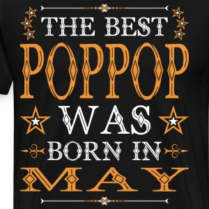 The Best Poppop Was Born In May T-Shirts - Men's Premium T-Shirt