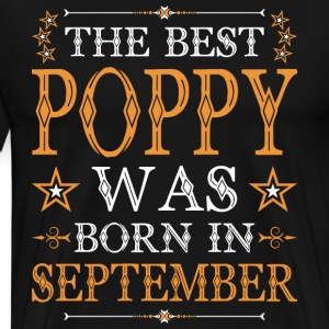 The Best Poppy Was Born In September T-Shirts - Men's Premium T-Shirt