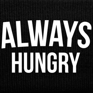 Always Hungry Funny Quote Sportswear - Knit Cap with Cuff Print