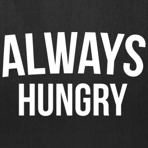 Always Hungry Funny Quote Bags & backpacks - Tote Bag