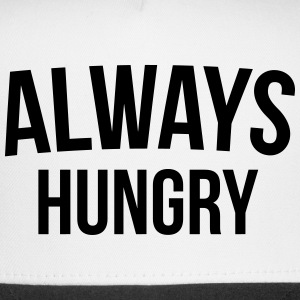 Always Hungry Funny Quote Sportswear - Trucker Cap