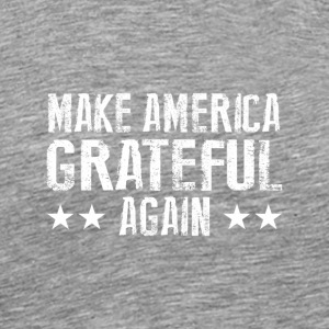 Make America Grateful Again - Men's Premium T-Shirt