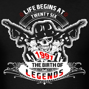 Life Begins at Twenty Six 1991 The Birth of Legend - Men's T-Shirt