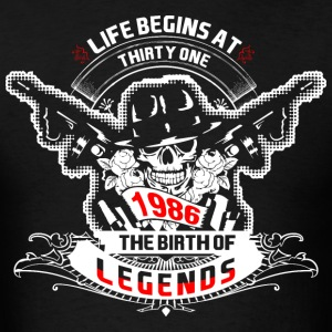 Life Begins at Thirty One 1986 The Birth of Legend - Men's T-Shirt