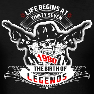 Life Begins at Thirty Seven 1980 The Birth of Lege - Men's T-Shirt