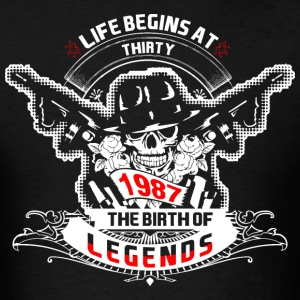 Life Begins at Thirty 1987 The Birth of Legends - Men's T-Shirt