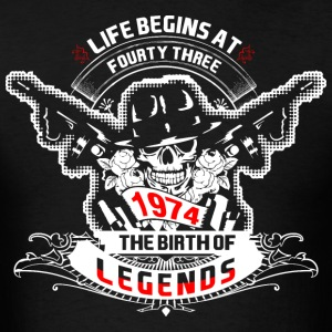 Life Begins at Fourty Three 1974 The Birth of Lege - Men's T-Shirt
